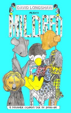 David Longshaw publishes Mildred – A fashionable children's tale for grown-ups